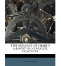 Performance of Shared Memory in a Parallel Computer