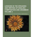 Lessons in the Speaking and Writing of English Volume 2