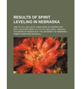 Results of Spirit Leveling in Nebraska; 1896 to 1913, Inclusive. Work Done in Cooperation with the State from 1911 to 1913, Inclusive, Through the Board of Regents of the University of Nebraska