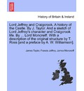 Lord Jeffrey and Craigcrook. a History of the Castle. by J. Taylor. and a Sketch of Lord Jeffrey's Character and Craigcrook Life. by ... Lord Moncreiff. with a Description of the Original Structure by T. Ross [And a Preface by A. W. Williamson].