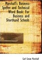 Marshall's Business Speller and Technical Word Book: For Business and Shorthand Schools