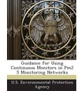 Guidance for Using Continuous Monitors in Pm2 5 Monitoring Networks