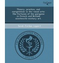 Theory, Practice, and Competition in the Visual Arts: The Fortunes of the Paragone in French and British Nineteenth-Century Art.