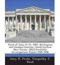 Flood of July 12-13, 2004, Burlington and Camden Counties, South-Central New Jersey: Usgs Scientific Investigations Report 2006-5096