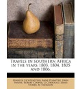 Travels in Southern Africa in the Years 1803, 1804, 1805 and 1806,
