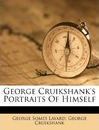 George Cruikshank's Portraits of Himself
