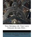 The Works of the Late Edgar Allan Poe...