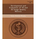 Development and Evaluation of 2D and 3D Image Quality Metrics.