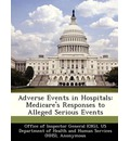Adverse Events in Hospitals: Medicare's Responses to Alleged Serious Events