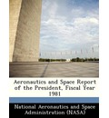 Aeronautics and Space Report of the President, Fiscal Year 1981