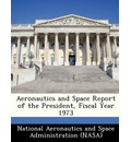 Aeronautics and Space Report of the President, Fiscal Year 1973