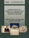 Louisiana & W R Co V. Gardiner U.S. Supreme Court Transcript of Record with Supporting Pleadings