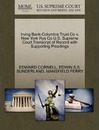 Irving Bank-Columbia Trust Co V. New York Rys Co U.S. Supreme Court Transcript of Record with Supporting Pleadings