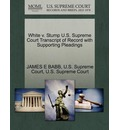 White V. Stump U.S. Supreme Court Transcript of Record with Supporting Pleadings
