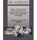 Hurley V. Illinois Power & Light Corporation U.S. Supreme Court Transcript of Record with Supporting Pleadings