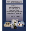 Aichner V. Commonwealth Casualty Co U.S. Supreme Court Transcript of Record with Supporting Pleadings