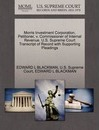 Morris Investment Corporation, Petitioner, V. Commissioner of Internal Revenue. U.S. Supreme Court Transcript of Record with Supporting Pleadings