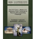 Kea S S Corp V. Mesle U.S. Supreme Court Transcript of Record with Supporting Pleadings
