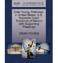 Oran Young, Petitioner, V. United States. U.S. Supreme Court Transcript of Record with Supporting Pleadings