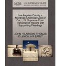 Los Angeles County V. Montrose Chemical Corp of Cal. U.S. Supreme Court Transcript of Record with Supporting Pleadings