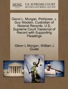 Glenn L. Morgan, Petitioner, V. Guy Wootan, Custodian of Notarial Records. U.S. Supreme Court Transcript of Record with Supporting Pleadings