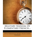 Military Manual of Elementary French...