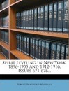 Spirit Leveling in New York, 1896-1905 and 1912-1916, Issues 671-676...
