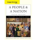 Cengage Advantage Books: A People and a Nation: Since 1865 Volume II: A History of the United States
