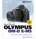 David Busch's Olympus Om-D E-M5 Guide to Digital Photography
