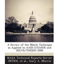 A Review of the Match Technique as Applied to Aase-2/Easoe and Solve/Theseo 2000