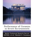 Performance of Ceramics in Severe Environments