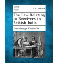 The Law Relating to Receivers in British India