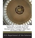 Sutra-MS: A Version of Sutra Modified to Simulate Heat and Multiple-Solute Transport: Usgs Open-File Report 2004-1207