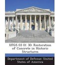 Ufgs 03 01 30: Restoration of Concrete in Historic Structures