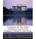 Evaluation of the Urban Initiatives Anti-Crime Program: Tampa FL Case Study
