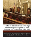 Tests of Flexible Gas Tubing: Technological Papers of the Bureau of Standards, No. 315