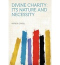 Divine Charity: Its Nature and Necessity