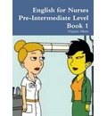 English for Nurses Pre-Intermediate Level Book 1