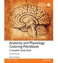 Anatomy and Physiology Coloring Workbook: A Complete Study Guide, Global Edition