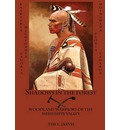 Shadows in the Forest: Woodland Warriors of the Mississippi Valley