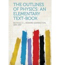 The Outlines of Physics: An Elementary Text-Book