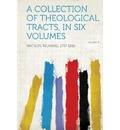 A Collection of Theological Tracts, in Six Volumes Volume 4