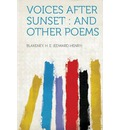 Voices After Sunset: And Other Poems
