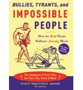 Bullies, Tyrants and Impossible People: How to Beat Them without Joining Them