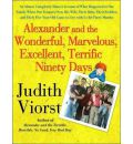 Alexander and the Wonderful, Marvelous, Excellent, Terrific Ninety Days: An Almost Completely Honest Account of What Happened to Our Family When Our Youngest Son, His Wife, and Their Baby, Their Toddler, and Their Five-year-old Came to Live with Us for Three Months