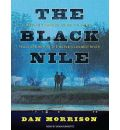 The Black Nile: One Man's Amazing Journey Through Peace and War on the World's Longest River