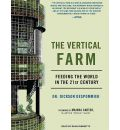 The Vertical Farm: Feeding Ourselves and the World in the 21st Century