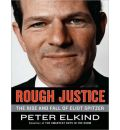 Rough Justice: The Rise and Fall of Eliot Spitzer