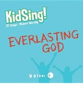 Kidsing! Everlasting God!