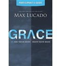 Grace: More Than We Deserve, Greater Than We Imagine. Participant's Guide.
